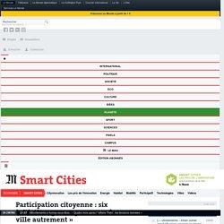 Participation citoyenne : six initiatives pour « gouverner la ville autrement»