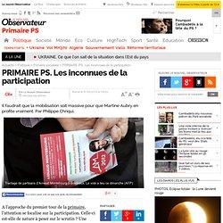 PRIMAIRE PS. Les inconnues de la participation - Primaire PS