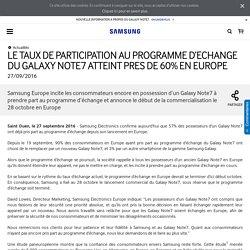 LE TAUX DE PARTICIPATION AU PROGRAMME D'ECHANGE DU GALAXY NOTE7 ATTEINT PRES DE 60% EN EUROPE