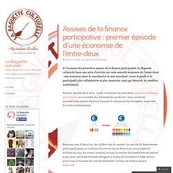 Assises de la finance participative : premier épisode d'une économie de l'entre-deux