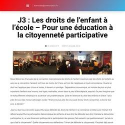 J3 : Les droits de l'enfant à l'école - Pour une éducation à la citoyenneté participative - Biennale Internationale de L'Education Nouvelle