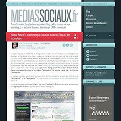 Médias sociaux > Human Network, plateforme participative autour de l'impact des technologies