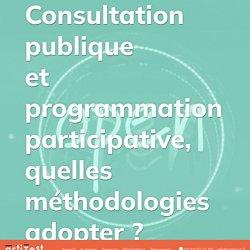 Consultation publique et participative, quelles méthodologies adopter?