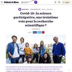 Covid-19: la science participative, troisième voie de la recherche?