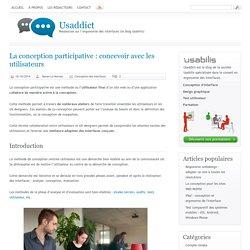 La conception participative: concevoir avec les utilisateurs[ Usaddict: Ressources sur l'ergonomie des interfaces (le blog Usabilis)]