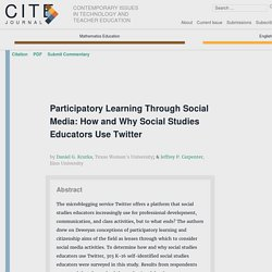 Participatory Learning Through Social Media: How and Why Social Studies Educators Use Twitter – CITE Journal