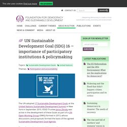 UN Sustainable Development Goal (SDG) 16 - importance of participatory institutions & policymaking - FDSD