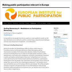 Surfing Democracy II – Meditations on Participatory Democracy | Making public participation relevant in Europe