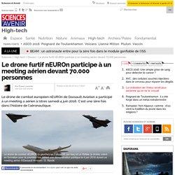 Le drone furtif nEUROn participe à un meeting aérien devant 70.000 personnes