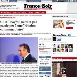 """CRIF : Bayrou ne veut pas participer à une """"réunion communautaire"""""""