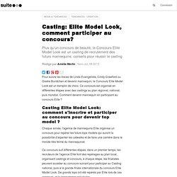 Casting: Elite Model Look, comment participer au concours
