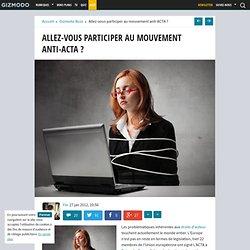 Allez-vous participer au mouvement anti-ACTA ?