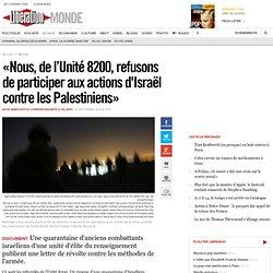 «Nous, de l'Unité 8200, refusons de participer aux actions d'Israël contre les Palestiniens»