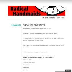 Take Action / Participer « radicalhandmaids