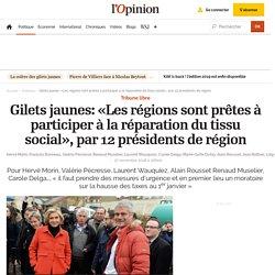 Gilets jaunes: «Les régions sont prêtes à participer à la réparation du tissu social», par 12 présidents de région