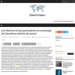 Les Marines US qui participèrent au sauvetage de Fukushima atteints de cancer