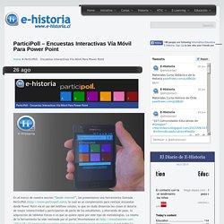 ParticiPoll – Encuestas Interactivas Vía Móvil Para Power Point- Un portal de historia y TIC