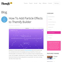 How To Add Particle Effects to Themify Builder