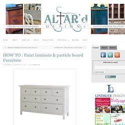 How to Paint Laminate or Particleboard Furniture | Altar'd: Custom Hand Painted & Refinished Furniture and Vintage Home Décor
