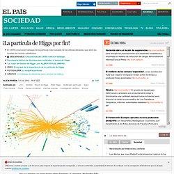 ¡La partícula de Higgs por fin!