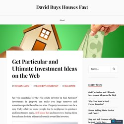 Get Particular and Ultimate Investment Ideas on the Web