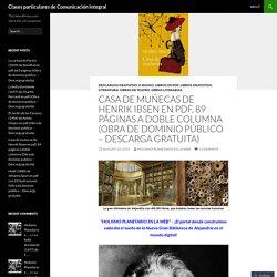 Casa de muñecas de Henrik Ibsen en pdf, 89 páginas a doble columna (Obra de dominio público – Descarga gratuita)