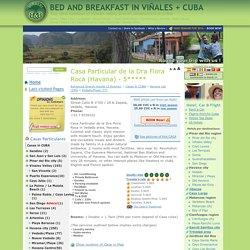 Casa Particular de la Dra Flora Roca (Havana) - 5***** - BED AND BREAKFAST IN VIÑALES + CUBA - B&Bs/ Villas / Inns / Lodgings / Room Rentals / Casas Particulares / Guesthouses / Rent a Room / Hotels / Rent a Car / Flights / Top Deals / Information. Conect