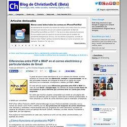 Diferencias entre POP e IMAP en el mail y particularidades de Gmail