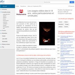 Usages vidéos des 6-14 ans : particularismes et similitudes
