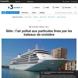 Sète : l'air pollué aux particules fines par les bateaux de croisière