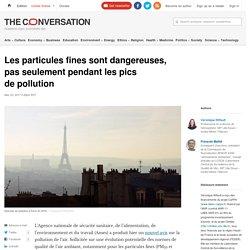 Les particules fines sont dangereuses, pas seulement pendant les pics de pollution
