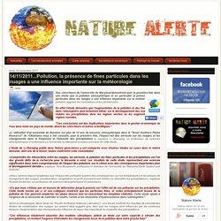 14/11/2011...Pollution, la présence de fines particules dans les nuages a une influence importante sur la météorologie