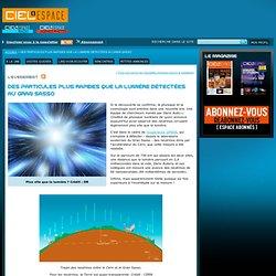 Des particules plus rapides que la lumière détectées au Gran Sasso