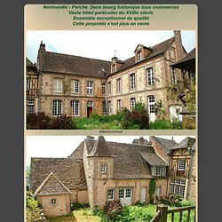 Normandie - Perche. Dans bourg historique tous commerces Vaste hôtel particulier du XVIIIe siècle Ensemble exceptionnel de qualité