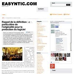 Rappel de la définition particulière de l'originalité pour la protection du logiciel » Easyntic.com Easyntic.com