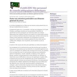 Porter une attention particulière aux éléments générant du stress - CLASS-EDU Site personnel de conseils pédagogiques/didactiques