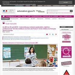 """Au BO du 30 avril 2015 : indemnité pour mission particulière, diplôme professionnel """"Un des meilleurs ouvriers de France"""" et les métiers du français dans le monde"""