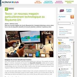 Tesco : un nouveau magasin particulièrement technologique au Royaume-Uni Altavia Watch