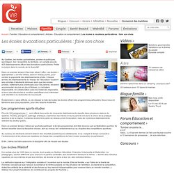 Les écoles à vocations particulières : faire son choix - Articles - Éducation et comportement