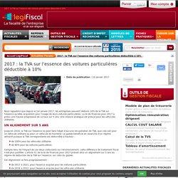 2017 : la TVA sur l'essence des voitures particulières déductible à 10%