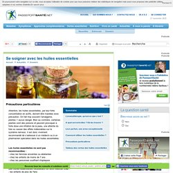 Les précautions particulières avec les huiles essentielles