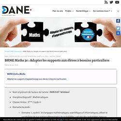 BRNE Maths 3e : Adapter les supports aux élèves à besoins particuliers – Délégation académique au numérique