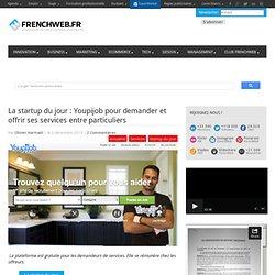 La startup du jour : Youpijob pour demander et offrir ses services entre particuliers