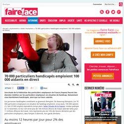 70 000 particuliers handicapés emploient 70 000 aidants