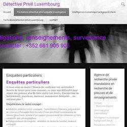 enquêtes particuliers détective privé Luxembourg