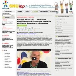 Philippe MAZEREAU : La notion de besoins éducatifs particuliers en France et ailleurs, des ruptures nécessaires