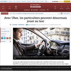 Avec Uber, les particuliers peuvent désormais jouer au taxi