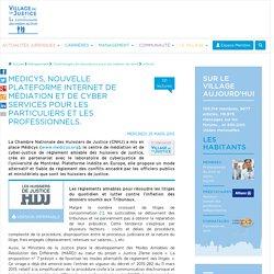 Medicys, nouvelle plateforme internet de médiation et de cyber services pour les particuliers et les professionnels.