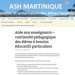 ASH Martinique - continuité pédagogique des élèves à besoins éducatifs particuliers