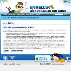 ¿Cómo puedo sacar partido a mi cuenta de Twitter? - Guía Twitter - ENREDAR - Guía de Ayuda Para Las Redes Sociales